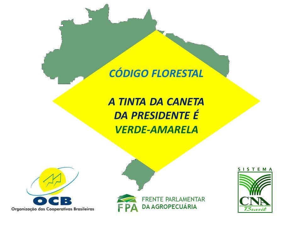 CÓDIGO FLORESTAL A TINTA DA CANETA DA PRESIDENTE É VERDE-AMARELA