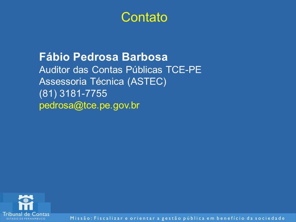 Contato Fábio Pedrosa Barbosa Auditor das Contas Públicas TCE-PE Assessoria Técnica (ASTEC) (81) 3181-7755 pedrosa@tce.pe.gov.br