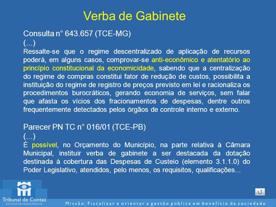 Verba de Gabinete Consulta n° 643.657 (TCE-MG) (...) Ressalte-se que o regime descentralizado de aplicação de recursos poderá, em alguns casos, compro