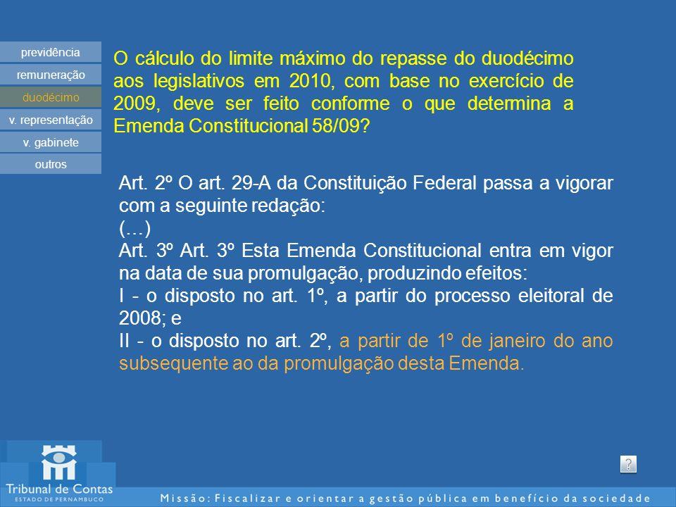 O cálculo do limite máximo do repasse do duodécimo aos legislativos em 2010, com base no exercício de 2009, deve ser feito conforme o que determina a Emenda Constitucional 58/09.