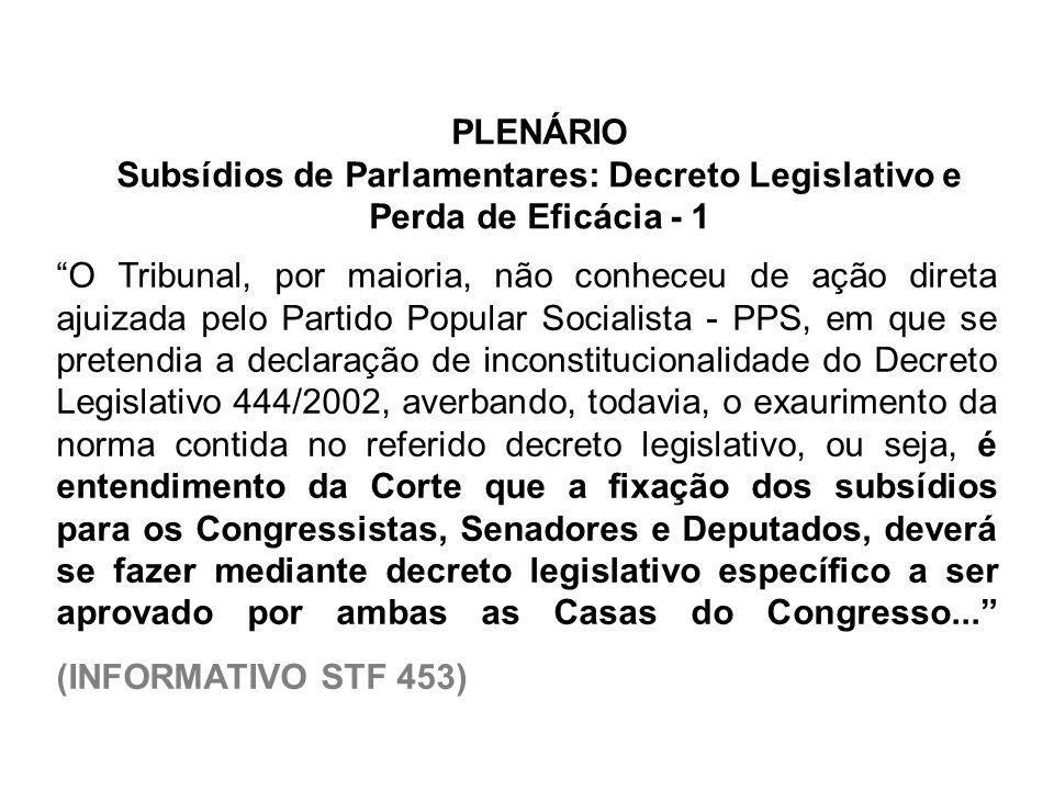 O Tribunal, por maioria, não conheceu de ação direta ajuizada pelo Partido Popular Socialista - PPS, em que se pretendia a declaração de inconstitucio