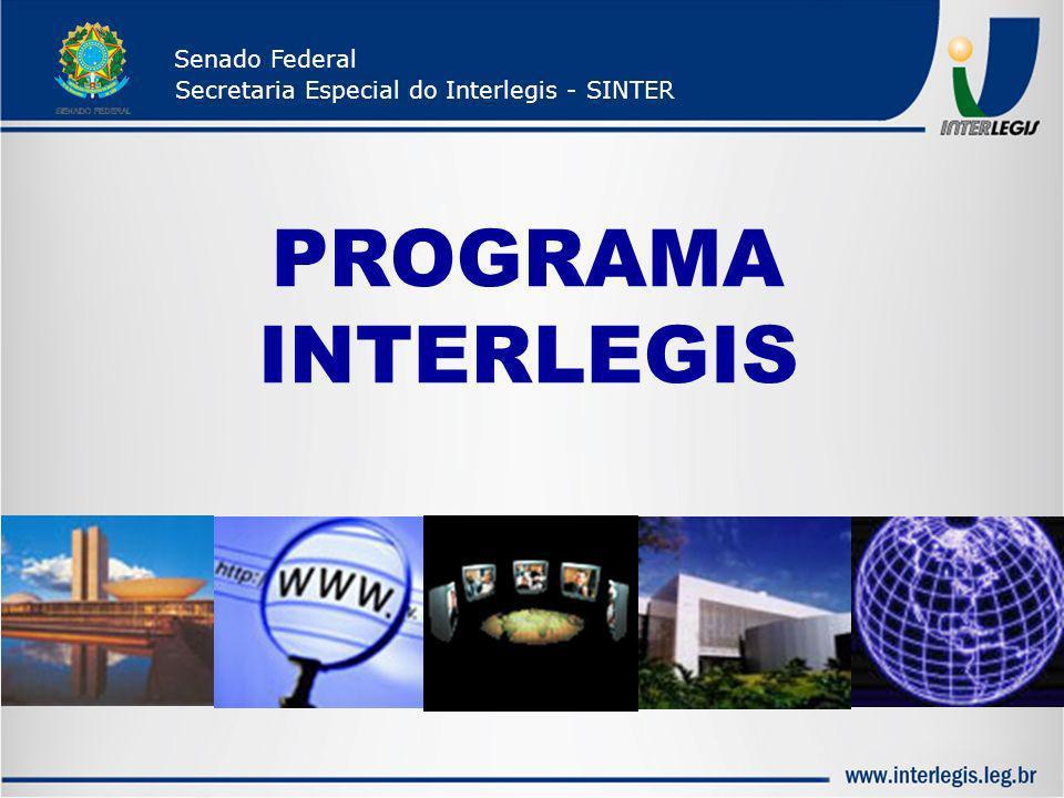 Missão: Modernizar e Integrar o Poder Legislativo nas esferas Federal, Estadual e Municipal Programa Interlegis