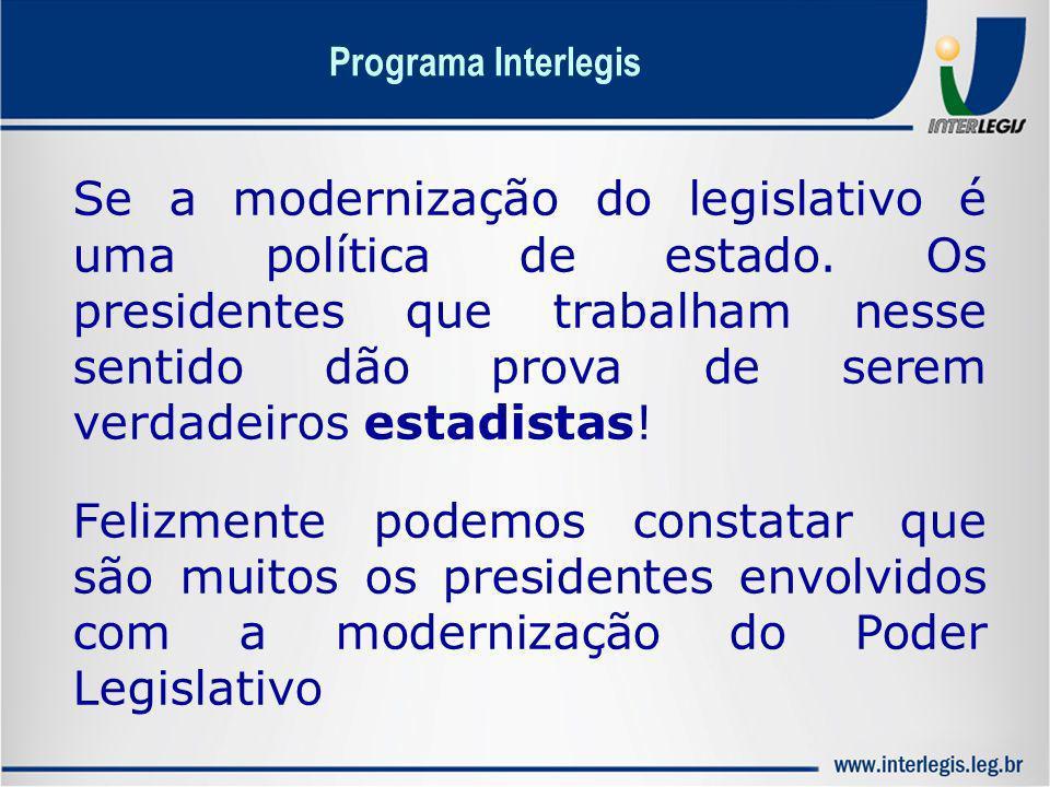 Se a modernização do legislativo é uma política de estado. Os presidentes que trabalham nesse sentido dão prova de serem verdadeiros estadistas! Feliz