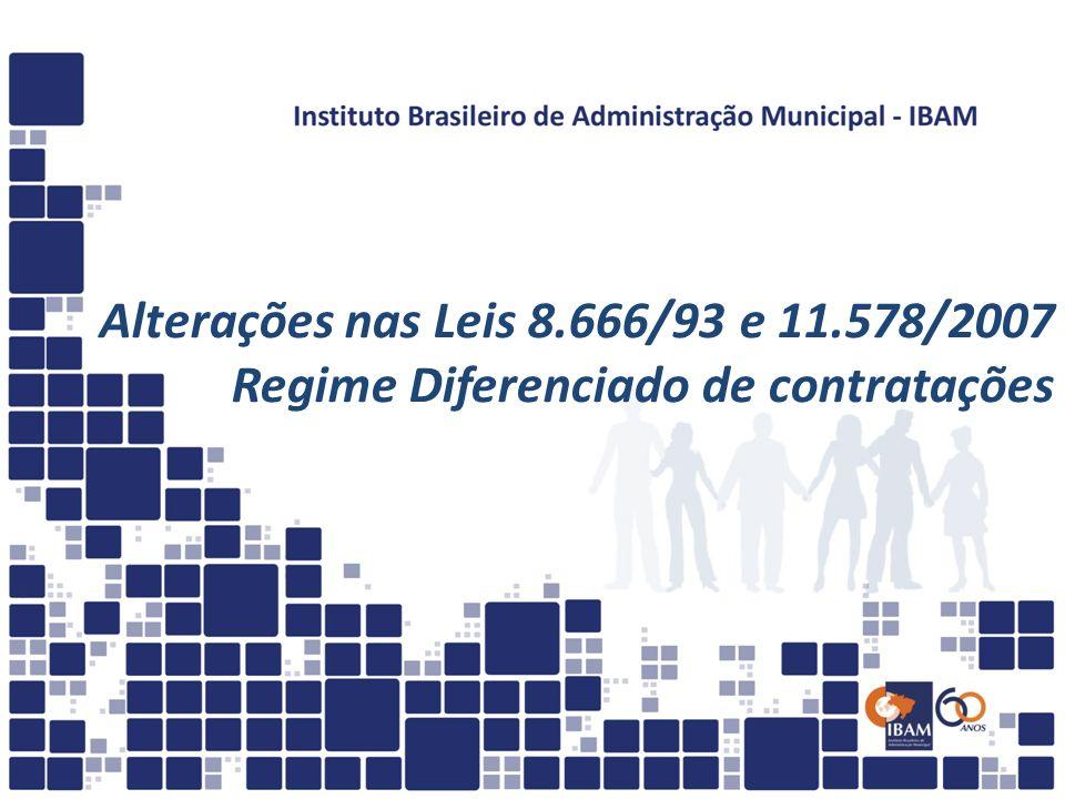 Lei nº 11.578/2007 - PAC Alterações promovidas pela Lei nº 12.745/2012 - Incluiu o art.