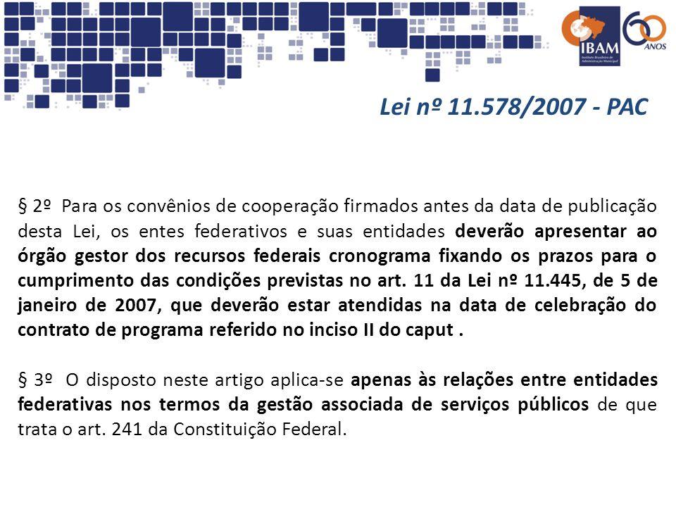 § 2º Para os convênios de cooperação firmados antes da data de publicação desta Lei, os entes federativos e suas entidades deverão apresentar ao órgão
