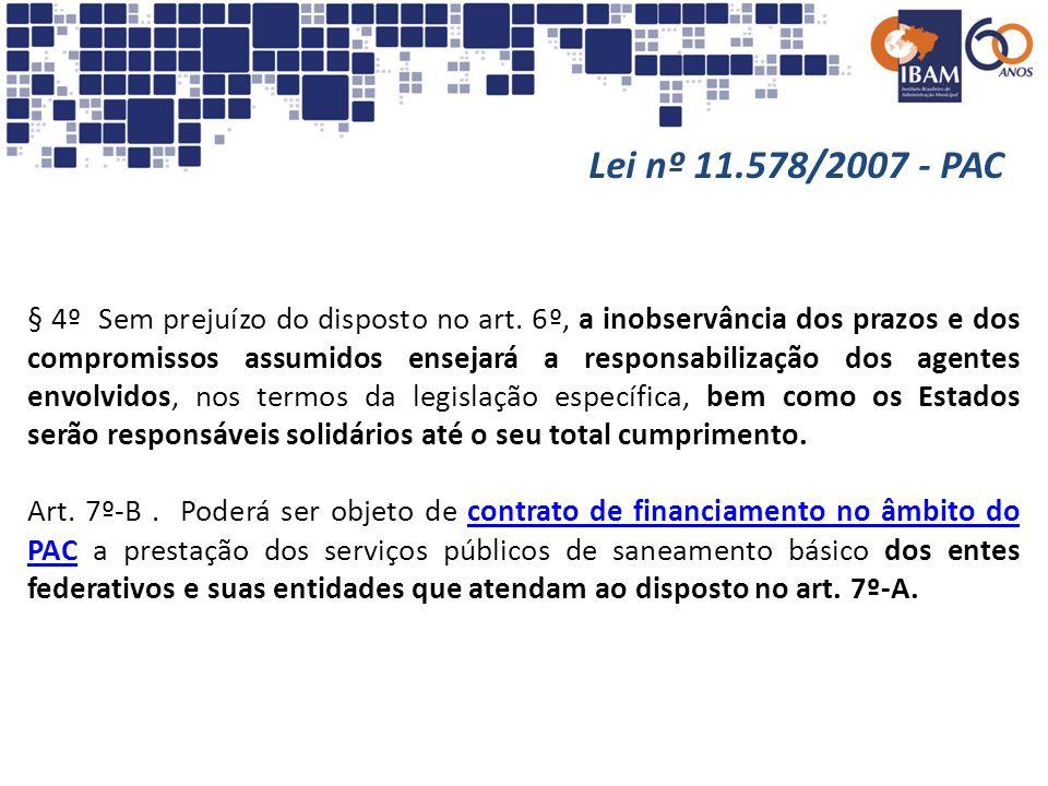 § 4º Sem prejuízo do disposto no art. 6º, a inobservância dos prazos e dos compromissos assumidos ensejará a responsabilização dos agentes envolvidos,