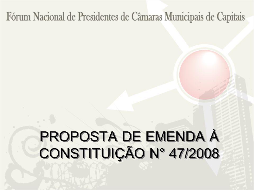 PROPOSTA DE EMENDA À CONSTITUIÇÃO N° 47/2008