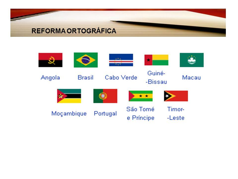 Os países têm até 2012 para se adaptar às novas regras de ortografia, obrigatórias a partir de 2013 – por enquanto, as duas formas são aceitas.