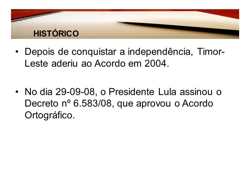 Depois de conquistar a independência, Timor- Leste aderiu ao Acordo em 2004.