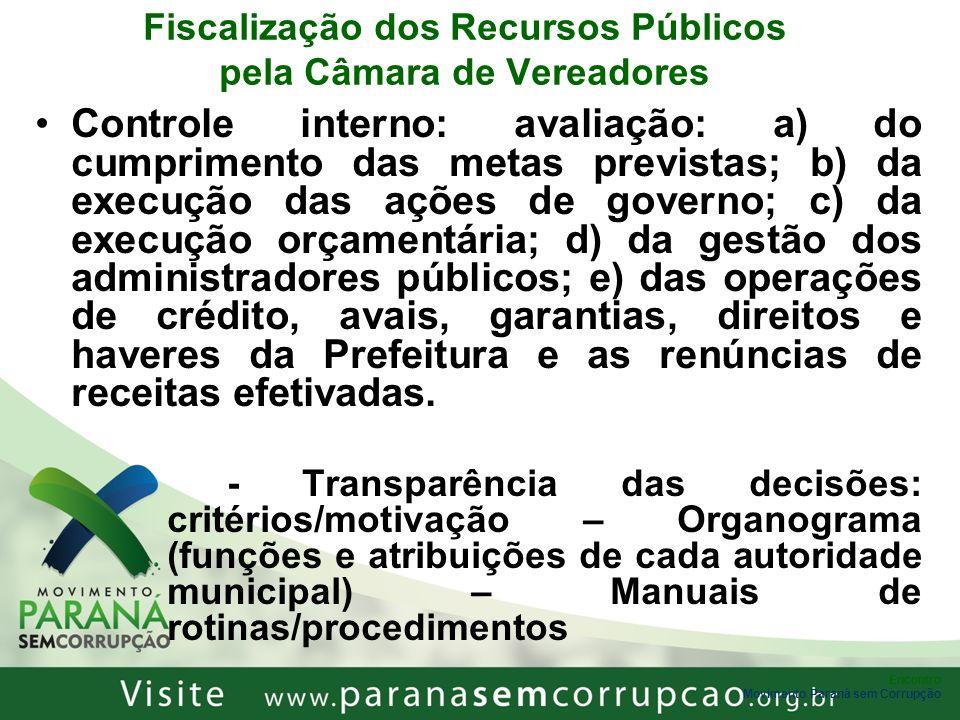 Encontro Movimento Paraná sem Corrupção Fiscalização dos Recursos Públicos pela Câmara de Vereadores Controle interno: avaliação: a) do cumprimento da