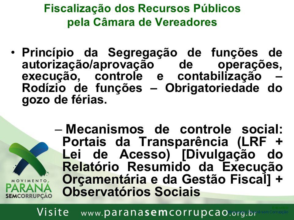 Encontro Movimento Paraná sem Corrupção Fiscalização dos Recursos Públicos pela Câmara de Vereadores Princípio da Segregação de funções de autorização