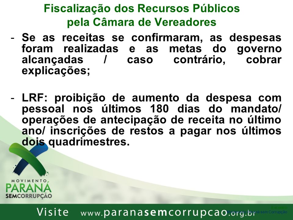 Encontro Movimento Paraná sem Corrupção Fiscalização dos Recursos Públicos pela Câmara de Vereadores -Se as receitas se confirmaram, as despesas foram
