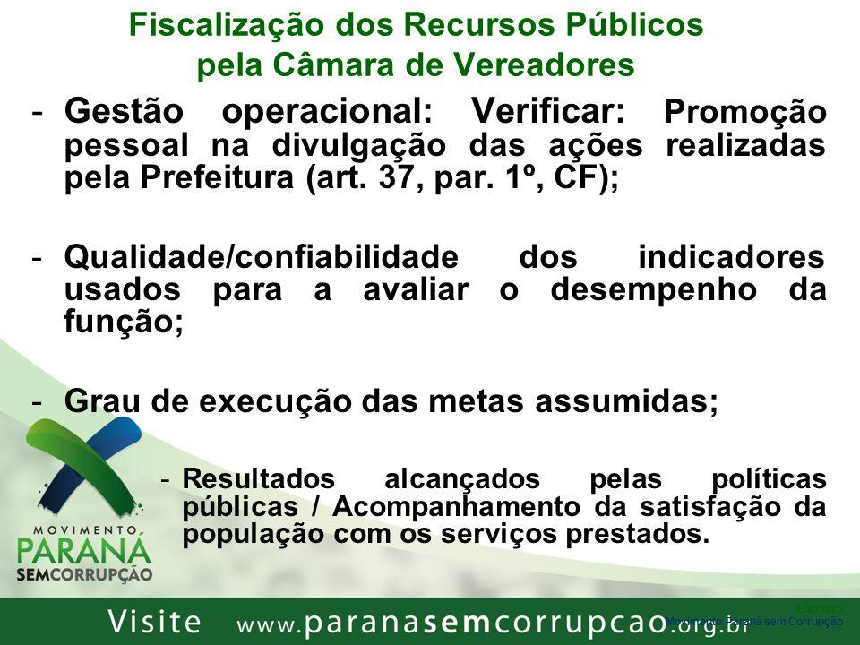 Encontro Movimento Paraná sem Corrupção Fiscalização dos Recursos Públicos pela Câmara de Vereadores -Gestão operacional: Verificar: Promoção pessoal