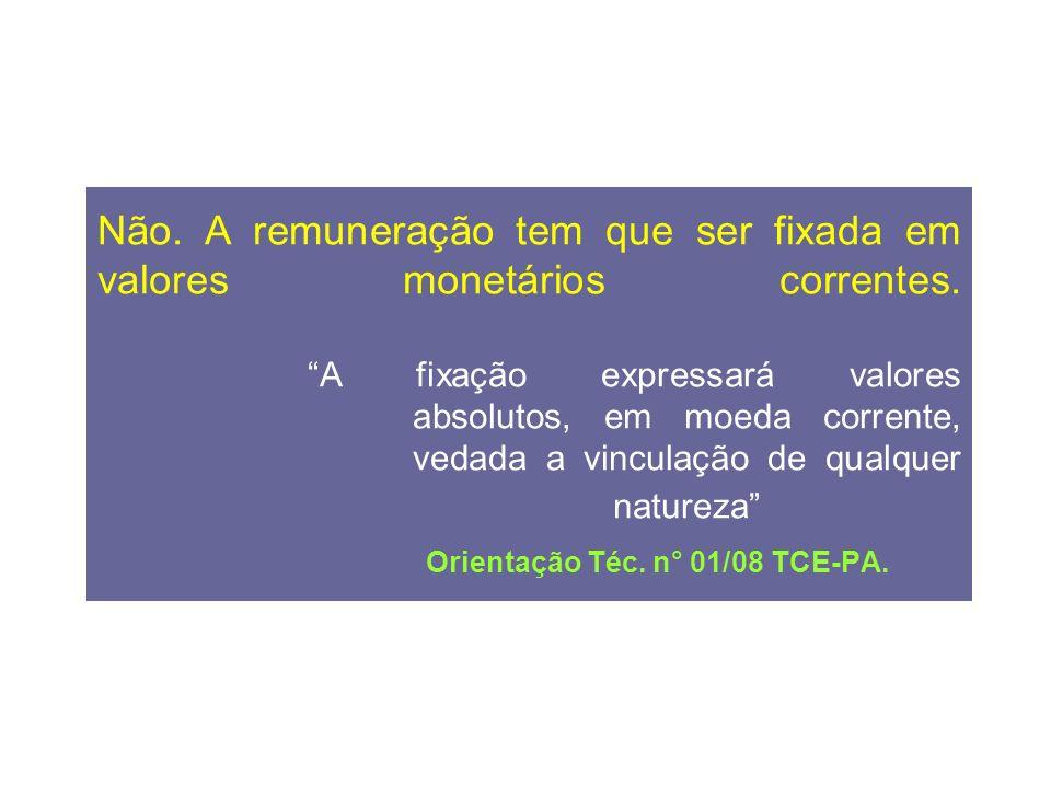 Não. A remuneração tem que ser fixada em valores monetários correntes.