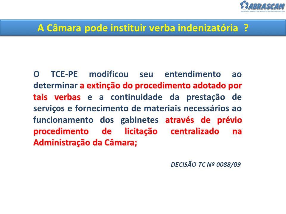 a extinção do procedimento adotado por tais verbas através de prévio procedimento de licitação centralizado na Administração da Câmara; O TCE-PE modif