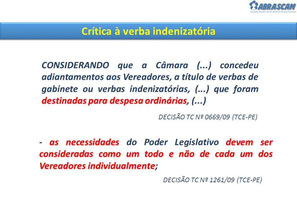 Crítica à verba indenizatória destinadas para despesa ordinárias CONSIDERANDO que a Câmara (...) concedeu adiantamentos aos Vereadores, a título de ve