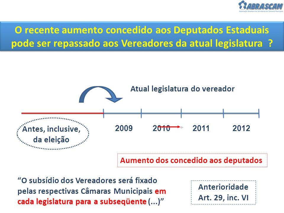 O recente aumento concedido aos Deputados Estaduais pode ser repassado aos Vereadores da atual legislatura .