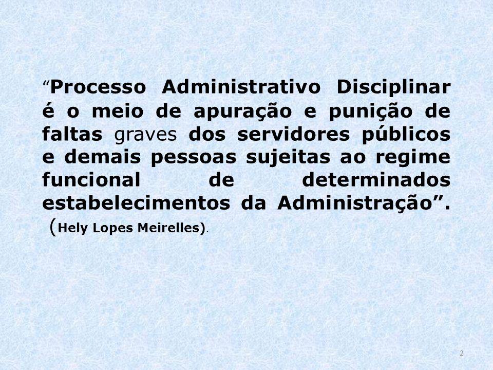 Processo Administrativo Disciplinar é o meio de apuração e punição de faltas graves dos servidores públicos e demais pessoas sujeitas ao regime funcio