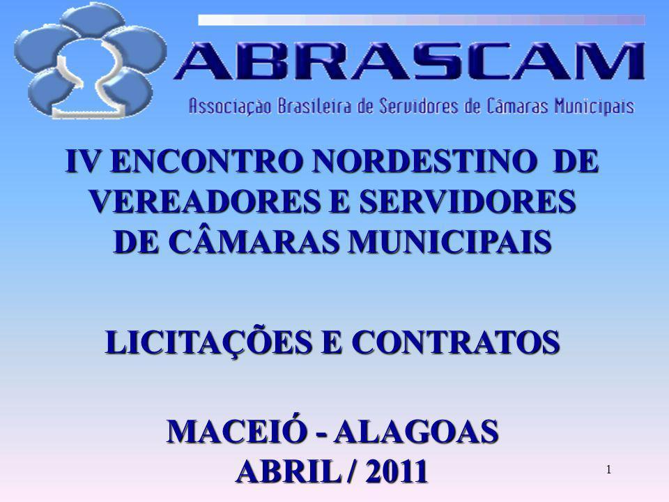 1 IV ENCONTRO NORDESTINO DE VEREADORES E SERVIDORES DE CÂMARAS MUNICIPAIS LICITAÇÕES E CONTRATOS MACEIÓ - ALAGOAS ABRIL / 2011