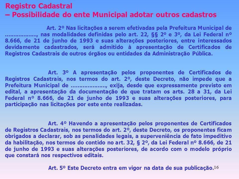 16 Registro Cadastral – Possibilidade do ente Municipal adotar outros cadastros Art. 2º Nas licitações a serem efetivadas pela Prefeitura Municipal de