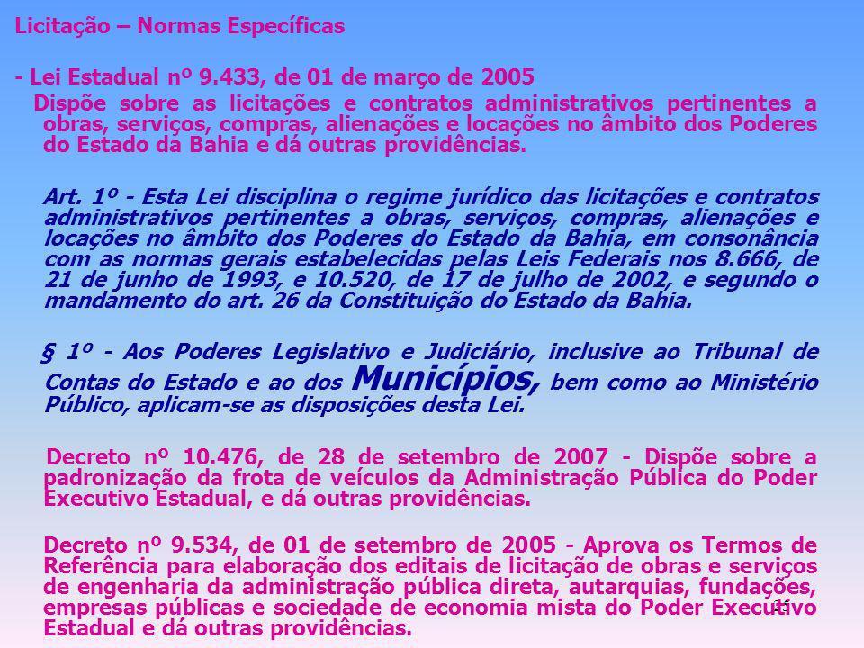 25 Licitação – Normas Específicas - Lei Estadual nº 9.433, de 01 de março de 2005 Dispõe sobre as licitações e contratos administrativos pertinentes a