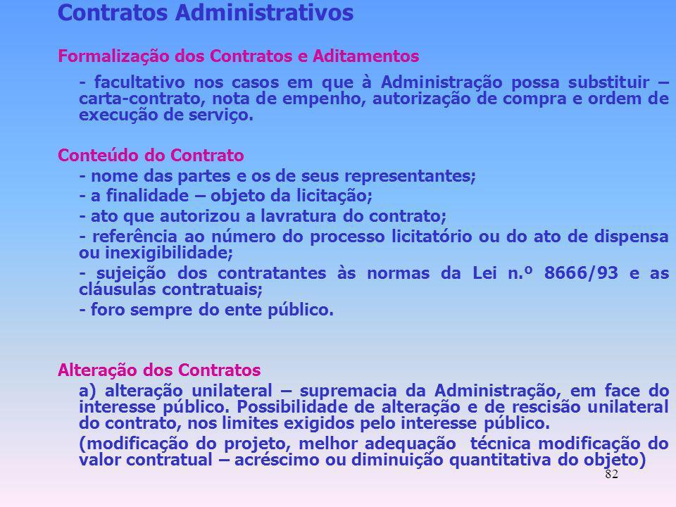 82 Contratos Administrativos Formalização dos Contratos e Aditamentos - facultativo nos casos em que à Administração possa substituir – carta-contrato