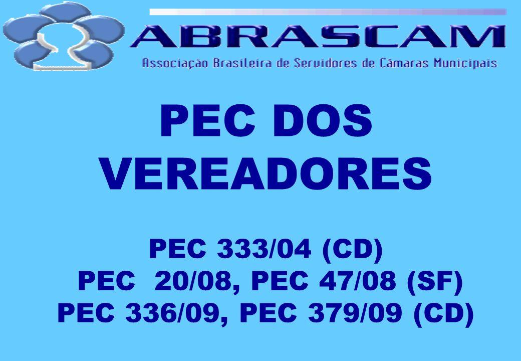PEC DOS VEREADORES PEC 333/04 (CD) PEC 20/08, PEC 47/08 (SF) PEC 336/09, PEC 379/09 (CD)