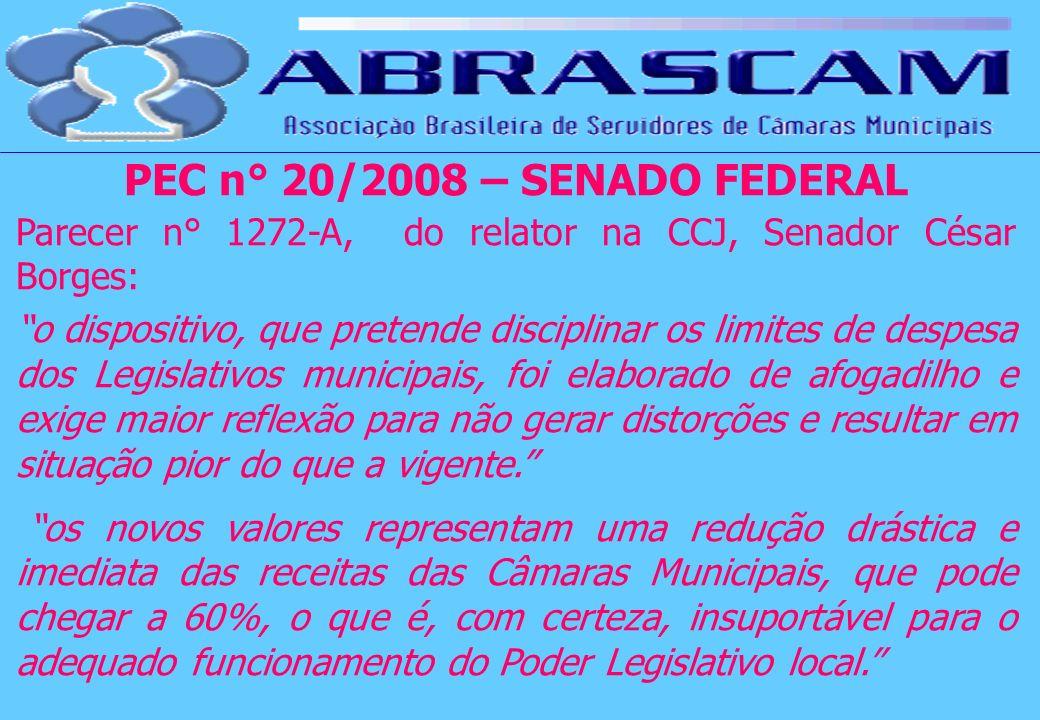PEC n° 20/2008 – SENADO FEDERAL Parecer n° 1272-A, do relator na CCJ, Senador César Borges: o dispositivo, que pretende disciplinar os limites de desp