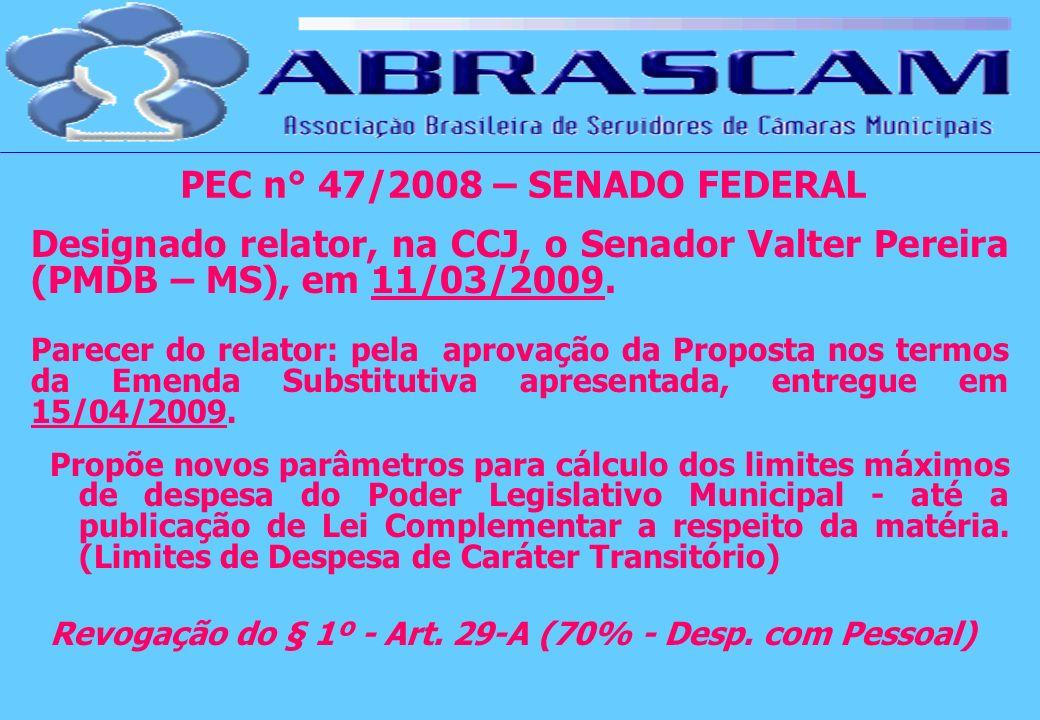 Designado relator, na CCJ, o Senador Valter Pereira (PMDB – MS), em 11/03/2009. Parecer do relator: pela aprovação da Proposta nos termos da Emenda Su