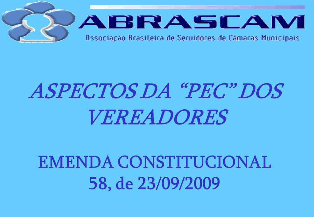 ASPECTOS DA PEC DOS VEREADORES EMENDA CONSTITUCIONAL 58, de 23/09/2009