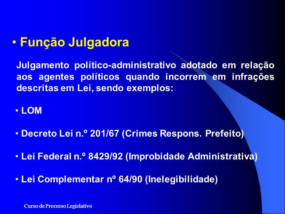 Curso de Processo Legislativo Julgamento político-administrativo adotado em relação aos agentes políticos quando incorrem em infrações descritas em Le