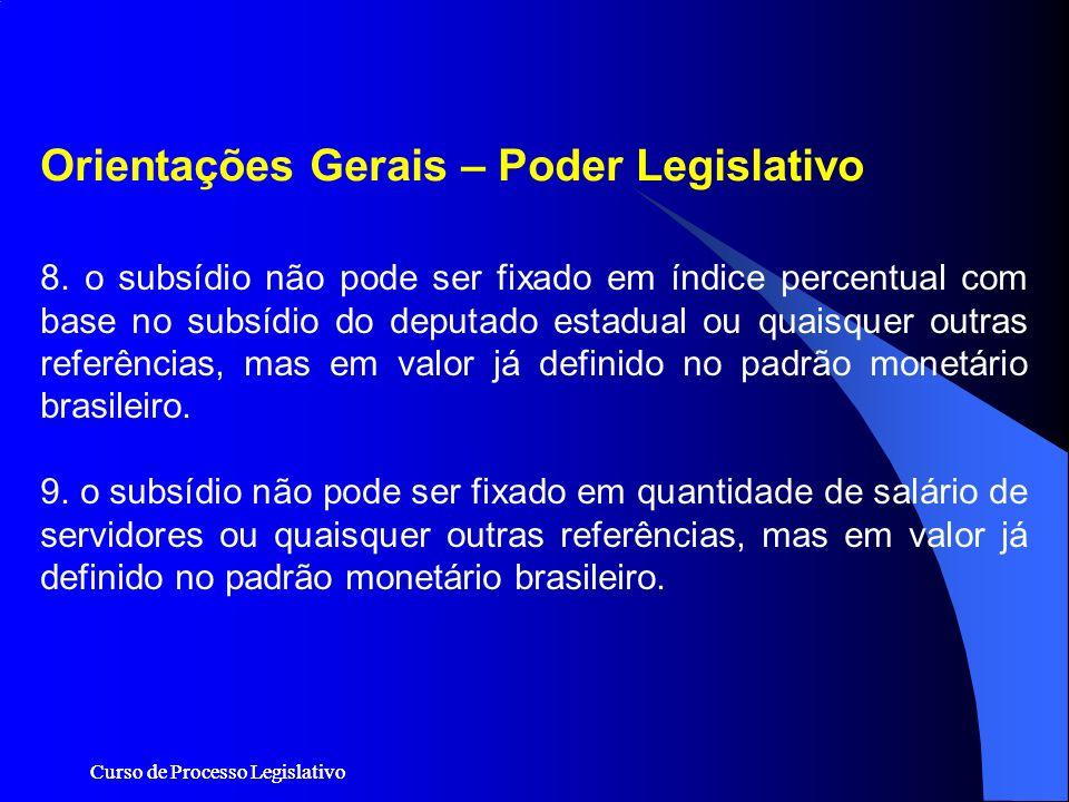 Curso de Processo Legislativo 8. o subsídio não pode ser fixado em índice percentual com base no subsídio do deputado estadual ou quaisquer outras ref