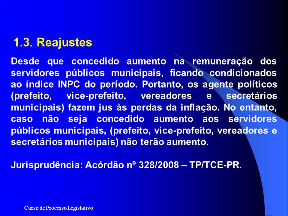 Curso de Processo Legislativo 1.3. Reajustes Desde que concedido aumento na remuneração dos servidores públicos municipais, ficando condicionados ao í