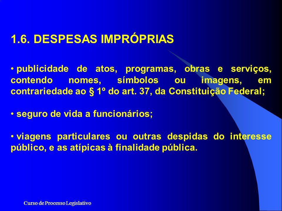 Curso de Processo Legislativo publicidade de atos, programas, obras e serviços, contendo nomes, símbolos ou imagens, em contrariedade ao § 1º do art.