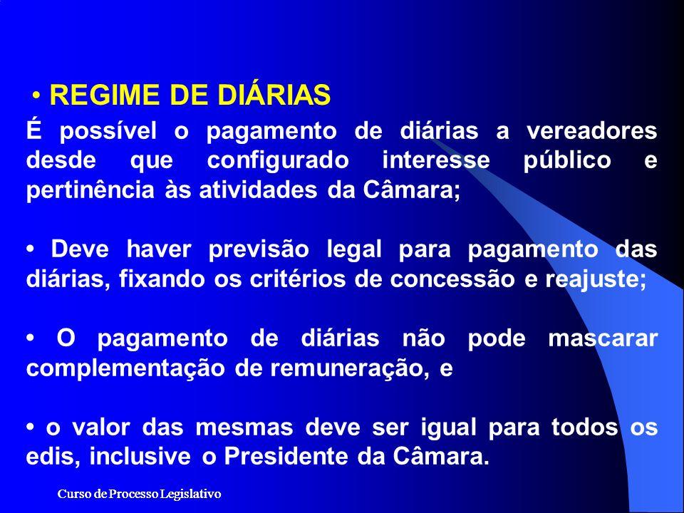 Curso de Processo Legislativo É possível o pagamento de diárias a vereadores desde que configurado interesse público e pertinência às atividades da Câ