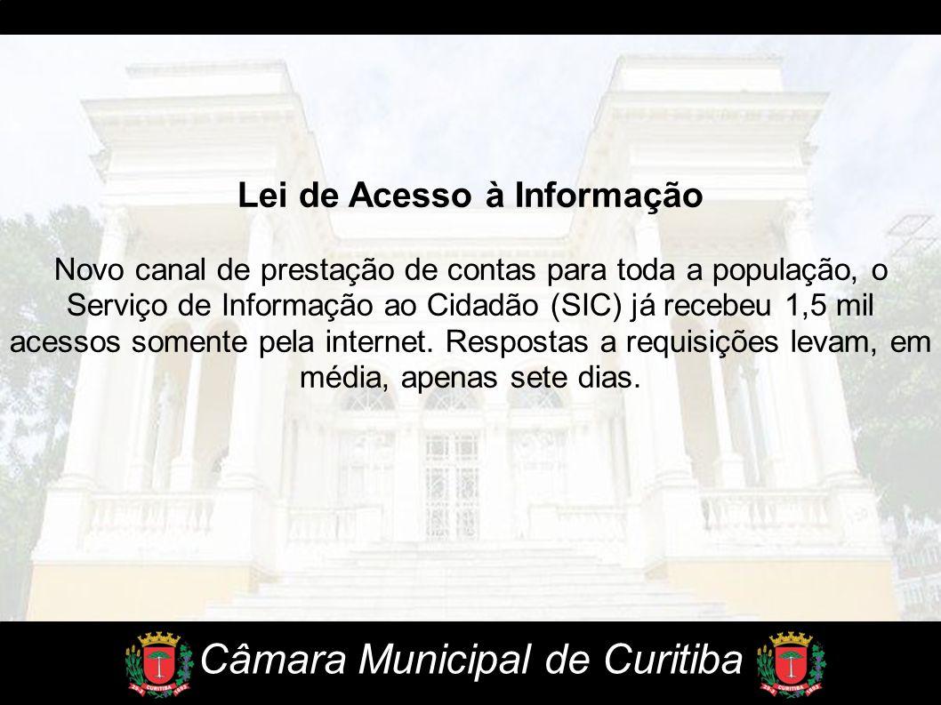 Câmara Municipal de Curitiba Lei de Acesso à Informação Novo canal de prestação de contas para toda a população, o Serviço de Informação ao Cidadão (S