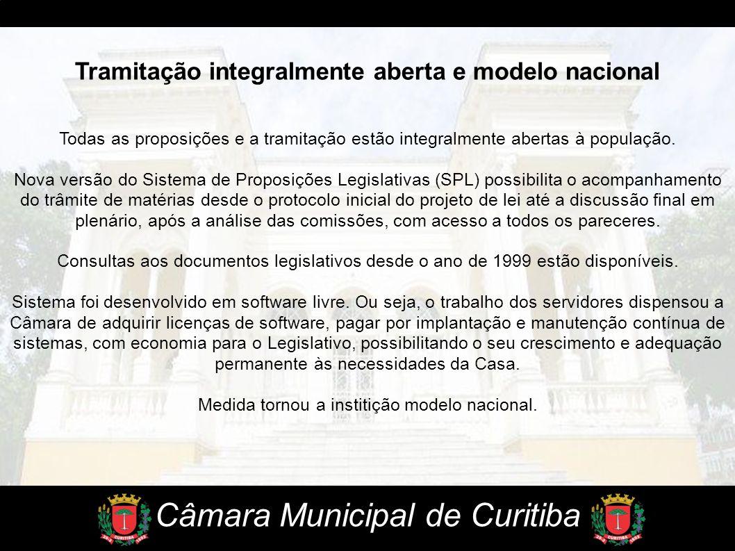 Câmara Municipal de Curitiba Tramitação integralmente aberta e modelo nacional Todas as proposições e a tramitação estão integralmente abertas à popul