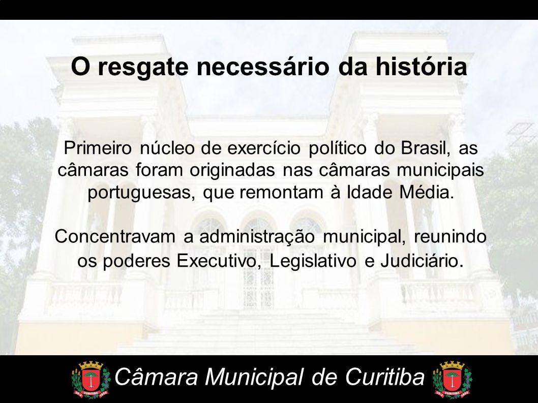 Primeiro núcleo de exercício político do Brasil, as câmaras foram originadas nas câmaras municipais portuguesas, que remontam à Idade Média. Concentra