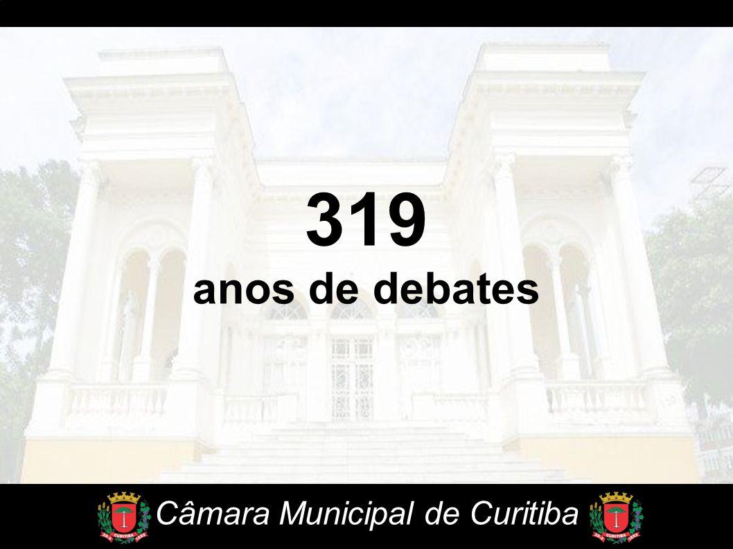 319 anos de debates Câmara Municipal de Curitiba