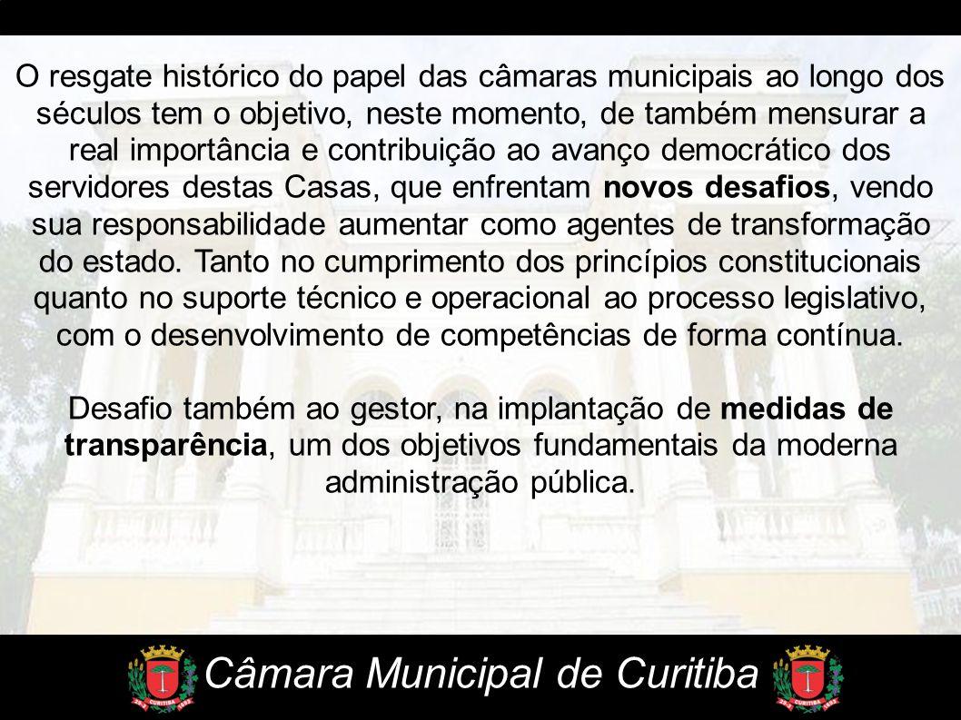 O resgate histórico do papel das câmaras municipais ao longo dos séculos tem o objetivo, neste momento, de também mensurar a real importância e contri