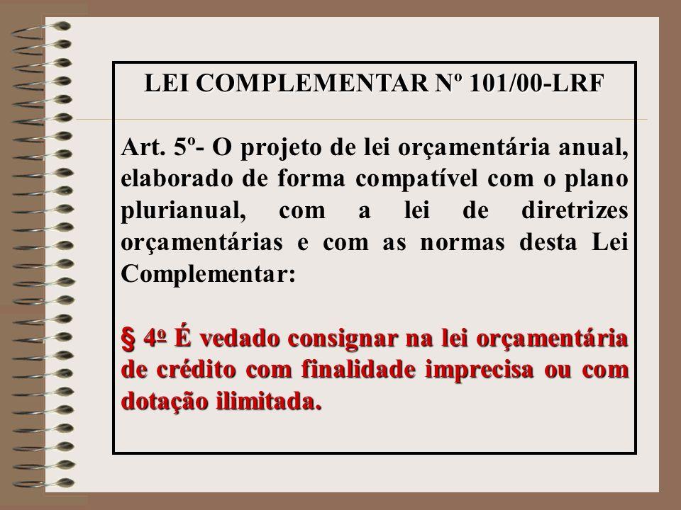 LEI COMPLEMENTAR Nº 101/00-LRF Art. 5º- O projeto de lei orçamentária anual, elaborado de forma compatível com o plano plurianual, com a lei de diretr