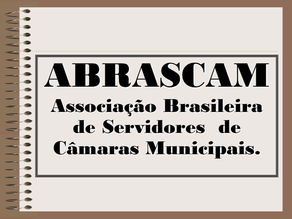 ABRASCAM Associação Brasileira de Servidores de Câmaras Municipais.