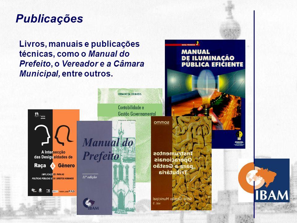 Publicações MUNICÍPIOS Revista de Administração Municipal que conta com mais de250 números publicados, desde 1954. Noticiário IBAM, editado mensalment