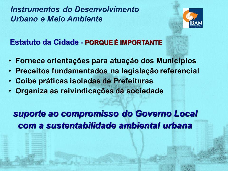 Instrumentos do Desenvolvimento Urbano e Meio Ambiente O Marco Legal Municipal e a Dimensão Ambiental Lei Orgânica Municipal Plano Diretor de Desenvol
