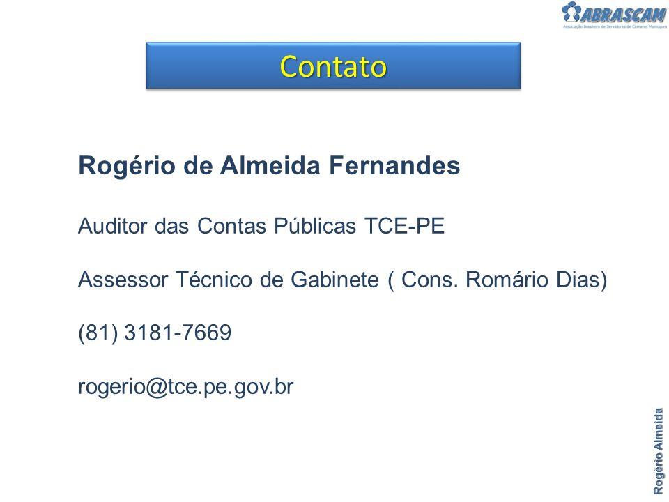 ContatoContato Rogério de Almeida Fernandes Auditor das Contas Públicas TCE-PE Assessor Técnico de Gabinete ( Cons. Romário Dias) (81) 3181-7669 roger