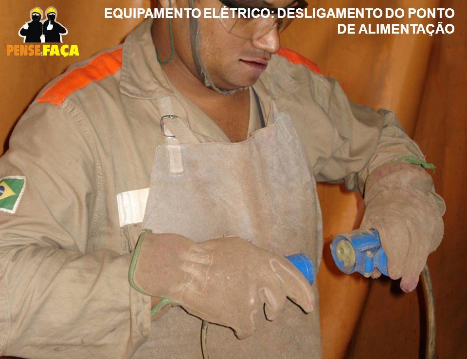 EQUIPAMENTO ELÉTRICO: DESLIGAMENTO DO PONTO DE ALIMENTAÇÃO