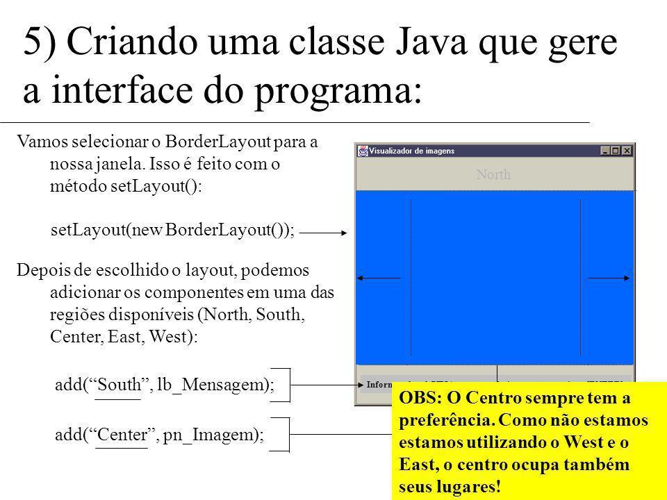 Isso é feito através do método add(). Porém, o método add não trabalha com coordenadas, mas sim com layouts de tela pré-estabelecidos. Logo, a primeir