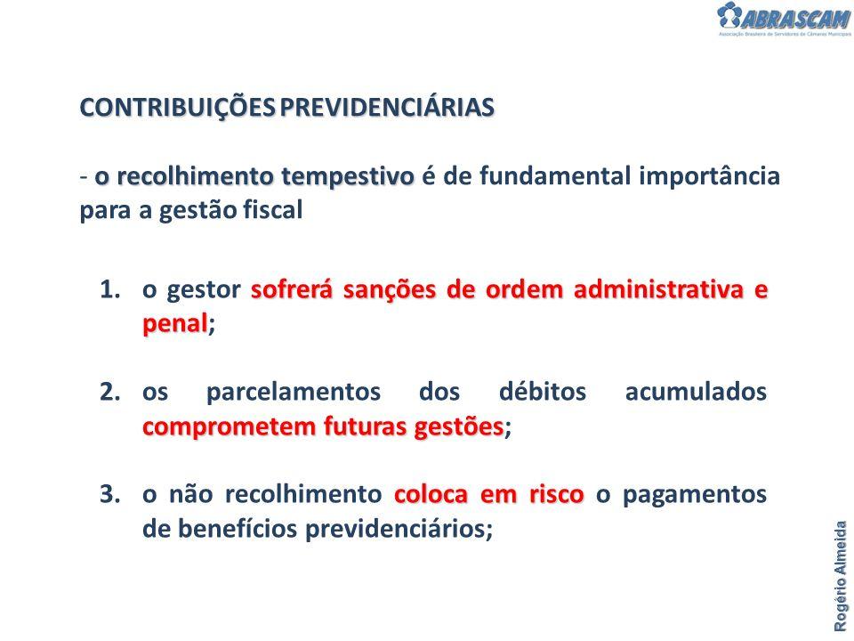 CONTRIBUIÇÕES PREVIDENCIÁRIAS o recolhimento tempestivo - o recolhimento tempestivo é de fundamental importância para a gestão fiscal sofrerá sanções