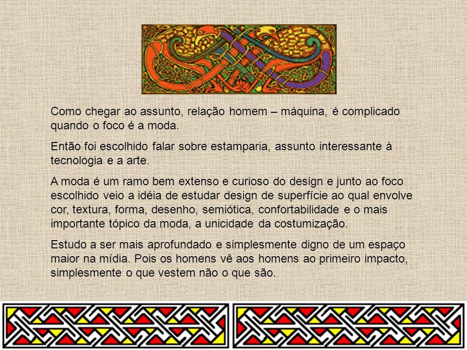 Os fenícios produziram os primeiros tecidos estampados, usando o método de estamparia em blocos e a tecelagem trabalhada em fios de diversas cores formando estampas muito apreciadas pelo mercado.