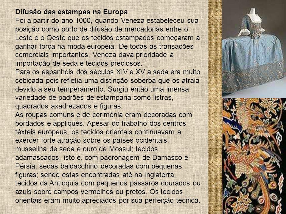 Difusão das estampas na Europa Foi a partir do ano 1000, quando Veneza estabeleceu sua posição como porto de difusão de mercadorias entre o Leste e o